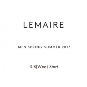 LEMAIRE 17SS 3/8(Wed) START !!!