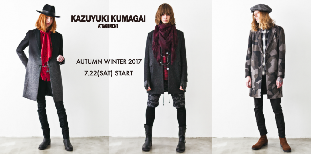 KAZUYUKI KUMAGAI 17-18AW COLLECTION / 7.22(Sat) START!!!