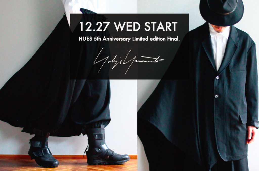 HUES 5th Anniversary Limited edition YOHJI YAMAMOTO 12.27 release