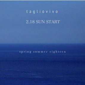 Tagliovivo 2018 SPRING SUMMER START