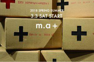 m.a+ 18SS 3.3(Sat) START!!