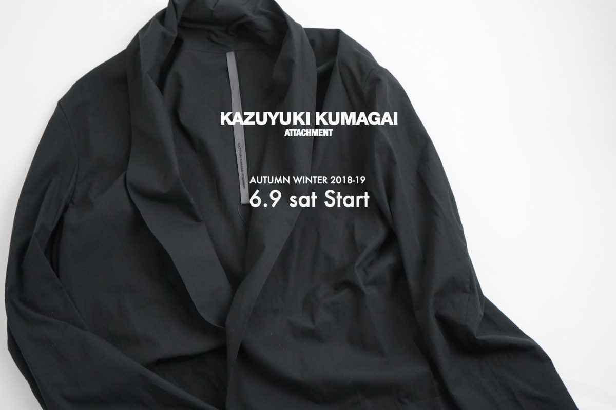 KAZUYUKI KUMAGAI 18-19AW PRE COLLECTION 6.9(Sat) START!!!