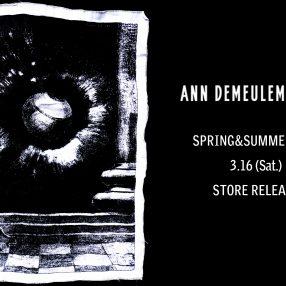 ANN DEMEULEMEESTER SPRING&SUMMER 2019 3.16 Store Release