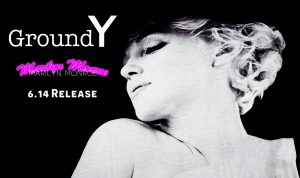 Ground Y × Marilyn Monroe Collection 6.14(Fri) Release Start