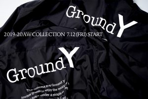 Ground Y 2019-20AW COLLECTION 7.12(Fri) START !!!