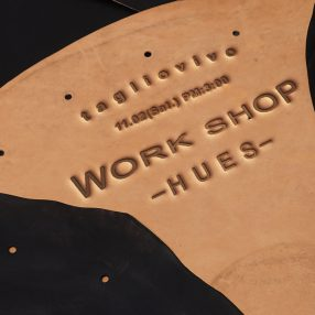 11.2(Sat.) TAGLIOVIVO work shop in HUES 2nd floor