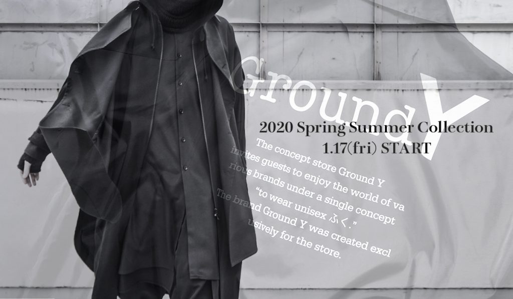 Ground Y 2020 Spring&Summer 1.17(Fri.)  START!!!