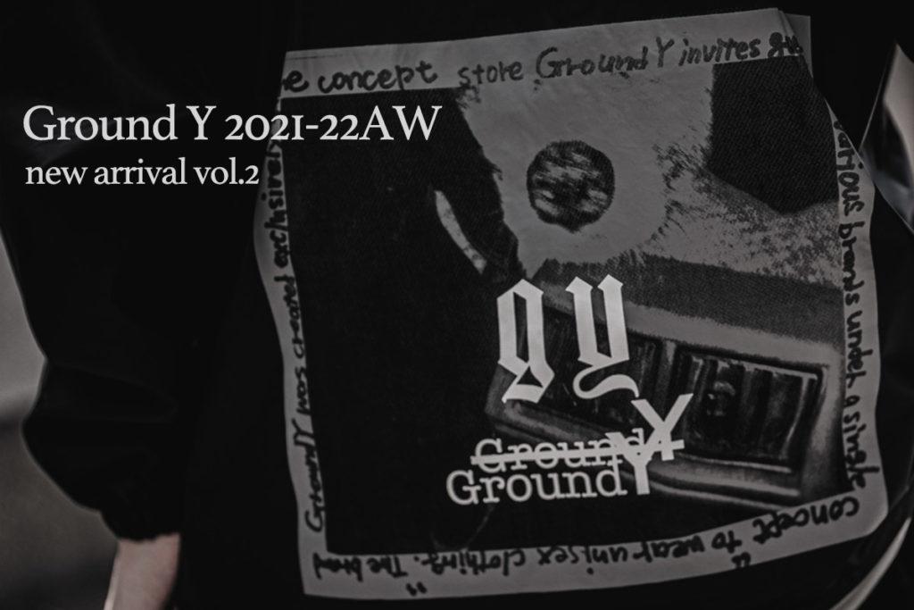グラウンド ワイ 2021-22AW 新作入荷第二弾
